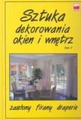 Wawrzyńczyk Bogdan - Sztuka dekorowania okien i wnętrz