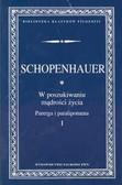 Schopenhauer Arthur - W poszukiwaniu mądrości życia t.1