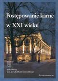 Kruszyński Piotr (red.) - Postępowanie karne w XXI wieku