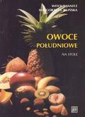 Janitz Witold, Jelińska Małgorzata - Owoce południowe na stole