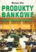 Bitz M. - Produkty bankowe. Rynek usług finansowych