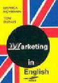 Neymann M., Ruhan T. - Marketing in English (z kasetą mag.)