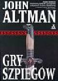 Altman John - Gry szpiegów