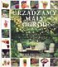 McHoy Peter, Segall Barbara, Donaldson Stephanie - Urządzamy mały ogród