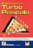 Sadowski Tomasz M. - Praktyczny kurs Turbo Pascala