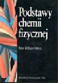 Atkins Peter William - Podstawy chemii fizycznej