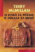 McMillan Terry - O dzień za późno, o dolara za mało