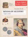 Rosik Stanisław - Bolesław Szczodry i jego czasy