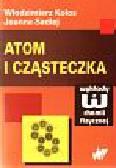 Kołos Włodzimierz, Sadlej Joanna - Atom i cząsteczka