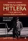 Lattimer John K. - Śmiertelna choroba Hitlera i inne tajemnice nazistowskich przywódców