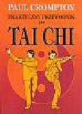 Crompton Paul - Praktyczny przewodnik po tai chi