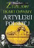 Łoś Roman - Z dziejów i kart chwały artylerii polskiej