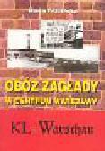 Trzcińska Maria - Obóz zagłady w centrum Warszawy KL-Warschau