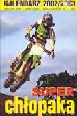 Kalendarz superchłopaka 2002/2003