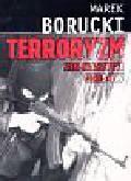 Borucki Marek - Terroryzm Zło naszych czasów