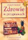 Ogrodnik Zbigniew - Zdrowie w przyprawach