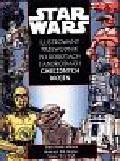 Wallace Daniel i inni - Ilustrowany przewodnik po robotach i androidach Gwiezdnych Wojen