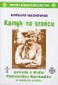 Wachowicz Barbara - Kamyk na szańcu
