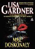 Gardner Lisa - Mąż doskonały