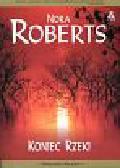 Roberts Nora - Koniec rzeki