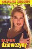 Kalendarz superdziewczyny 2002/2003