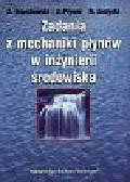 Orzechowski Zdzisław i inni - Zadania z mechaniki płynów w inżynierii środowiska
