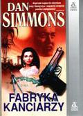 Simmons Dan - Fabryka Kanciarzy