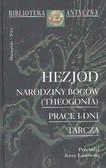 Hezjod - Narodziny bogów(Theogonia) Prace i dni Tarcza