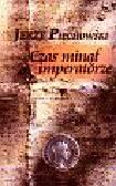Piechowski Jerzy - Czas minął imperatorze