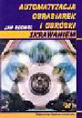 Kosmol Jan - Automatyzacja obrabiarek i obróbek skrawaniem