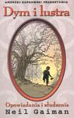 Gaiman Neil - Dym i lustra - opowiadania i złudzenia
