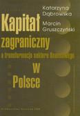 Dąbrowska Katarzyna i Gruszczyński Marcin - Kapitał zagraniczny a transformacja sektora finansowego w Polsce