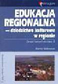 Walkowiak Wanda - Edukacja regionalna Dziedzictwo kulturowe w regionie