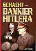 Weitz John - Schacht Bankier Hitlera