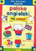 Mój pierwszy słownik polsko - angielski