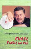 Polkowski Maciej i Engel Jerzy - Engel Futbol na tak