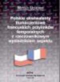 Ucherek Witold - Polskie ekwiwalenty tłumaczeniowe francuskich przyimków temporalnych z rzeczownikowym wykładnikiem aspektu