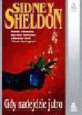 Sheldon Sidney - Gdy nadejdzie jutro