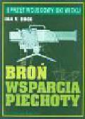 Hogg Ian V. - Broń wsparcia piechoty : karabinki i karabiny maszynowe, moździerze...