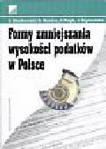 Głuchowski Jan - Formy zmniejszenia wysokości podatków w Polsce
