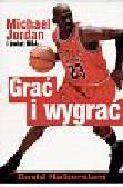 Halberstam David - Grać i wygrać Michael Jordan i świat NBA