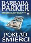 Parker Barbara - Pokład śmierci