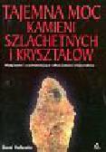 Holbeche Soozi - Tajemna moc kamieni szlachetnych i krzyształów
