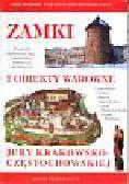 Sypek Robert - Zamki i obiekty warowne Jury Krakowsko-Częstochowskiej