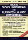 Fijałkowski Tadeusz - Kodeks spółek handlowych oraz prawo działalności gospodarczej