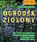 Grosser Wolfgang - Sami zakładamy Ogródek ziołowy