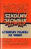 Pytasz Marek - Szkolny słownik literatury XX wieku