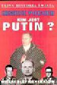 Piecuch Henryk - Kim jest Putin?  Wielki blef generałów