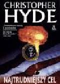 Hyde Christopher - Najtrudniejszy cel