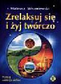 Wiszniewski Mateusz - Zrelaksuj się i żyj twórczo